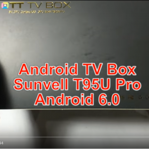 [Mở hộp] Sunvell T95U Pro - Android TV Box S912 64bit- RAM 2GB/ROM 16GB
